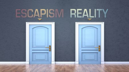 Escapism and reality as a choice - pictured as words Escapism, reality on doors to show that Escapism and reality are opposite options while making decision, 3d illustration