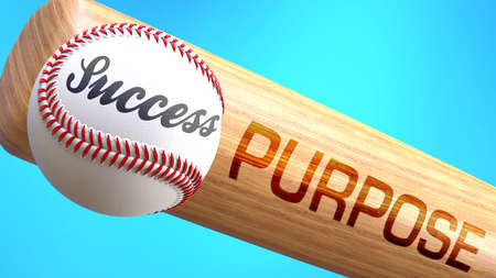 Success in life depends on purpose - pictured as word purpose on a bat, to show that purpose is crucial for successful business or life., 3d illustration