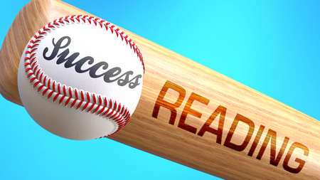 Success in life depends on reading - pictured as word reading on a bat, to show that reading is crucial for successful business or life., 3d illustration