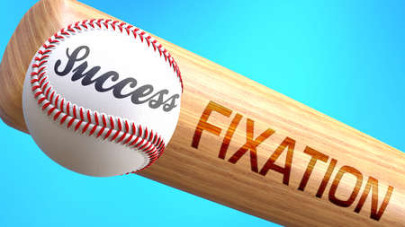 Success in life depends on fixation - pictured as word fixation on a bat, to show that fixation is crucial for successful business or life., 3d illustration 免版税图像