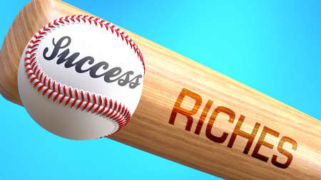 Success in life depends on riches - pictured as word riches on a bat, to show that riches is crucial for successful business or life., 3d illustration