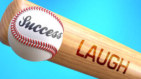 Success in life depends on laugh - pictured as word laugh on a bat, to show that laugh is crucial for successful business or life., 3d illustration