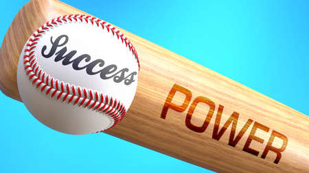Success in life depends on power - pictured as word power on a bat, to show that power is crucial for successful business or life., 3d illustration