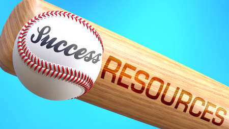 Success in life depends on resources - pictured as word resources on a bat, to show that resources is crucial for successful business or life., 3d illustration