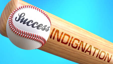 Success in life depends on indignation - pictured as word indignation on a bat, to show that indignation is crucial for successful business or life., 3d illustration