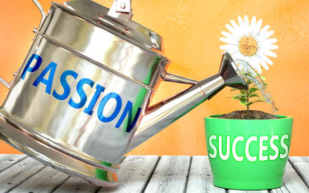 Passion helps achieving success - pictured as word Passion on a watering can to symbolize that Passion makes success grow and it is essential for profit in life and business, 3d illustration