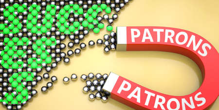 Patrons attracts success - pictured as word Patrons on a magnet to symbolize that Patrons can cause or contribute to achieving success in work and life, 3d illustration Foto de archivo