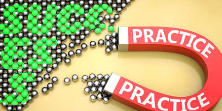 Practice attracts success - pictured as word Practice on a magnet to symbolize that Practice can cause or contribute to achieving success in work and life, 3d illustration Foto de archivo