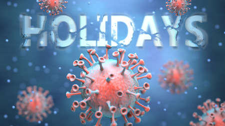 Covid and holidays, pictured as red viruses attacking word holidays to symbolize turmoil, global world problems and the relation between corona virus and holidays, 3d illustration