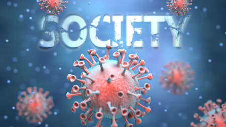 Covid and society, pictured as red viruses attacking word society to symbolize turmoil, global world problems and the relation between corona virus and society, 3d illustration