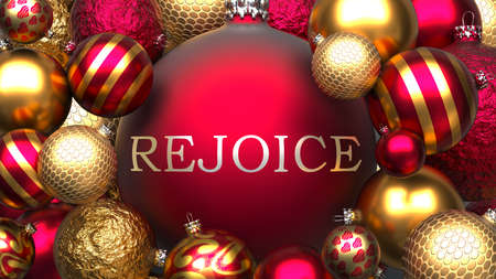 Rejoice and Xmas, pictured as red and golden, luxury Christmas ornament balls with word Rejoice to show the relation and significance of Rejoice during Christmas Holidays, 3d illustration Reklamní fotografie