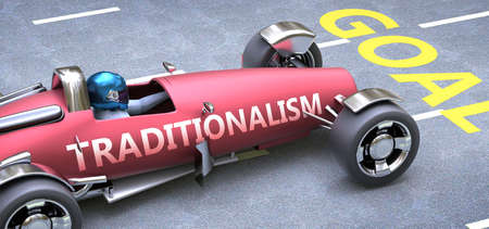 Traditionalism helps reaching goals, pictured as a race car with a phrase Traditionalism on a track as a metaphor of Traditionalism playing vital role in achieving success, 3d illustration