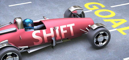 Shift helps reaching goals, pictured as a race car with a phrase Shift as a metaphor of Shift playing important role in getting value and achieving success in life and business, 3d illustration