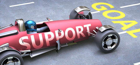 Support helps reaching goals, pictured as a race car with a phrase Support as a metaphor of Support playing important role in getting value and achieving success in life and business, 3d illustration