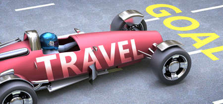 Travel helps reaching goals, pictured as a race car with a phrase Travel as a metaphor of Travel playing important role in getting value and achieving success in life and business, 3d illustration