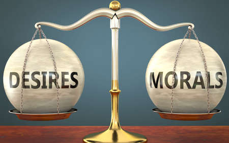 desires and morals staying in balance - pictured as a metal scale with weights and labels desires and morals to symbolize balance and symmetry of those concepts, 3d illustration
