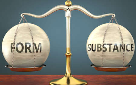 form and substance staying in balance - pictured as a metal scale with weights and labels form and substance to symbolize balance and symmetry of those concepts, 3d illustration
