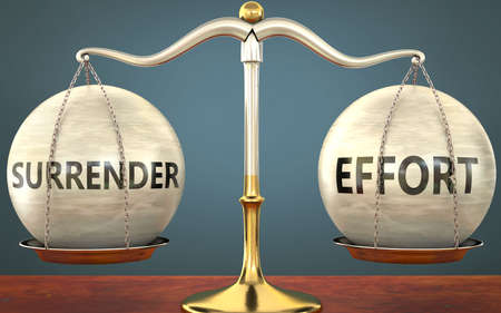 surrender and effort staying in balance - pictured as a metal scale with weights and labels surrender and effort to symbolize balance and symmetry of those concepts, 3d illustration
