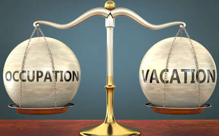 occupation and vacation staying in balance - pictured as a metal scale with weights and labels occupation and vacation to symbolize balance and symmetry of those concepts, 3d illustration