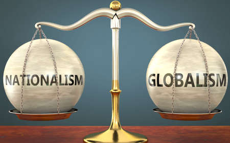 nationalism and globalism staying in balance - pictured as a metal scale with weights and labels nationalism and globalism to symbolize balance and symmetry of those concepts, 3d illustration
