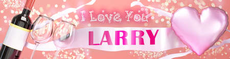 I love you Larry - wedding, Valentine's or just to say I love you celebration card, joyful, happy party style with glitter, wine and a big pink heart balloon, 3d illustration