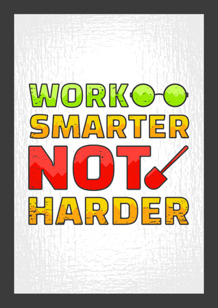harder: Work Smarter Not Harder. Motivational Quote. Vector Typography Poster Concept.