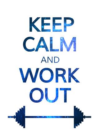 Mantener la calma y Work Out cita de la motivación. Colorido vector Tipografía Concepto