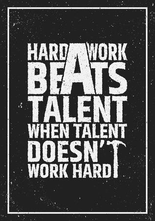 El trabajo duro bate talento cuando el talento no trabaja duro. Cartel de motivación inspiradora en el fondo del grunge. Vector concepto tipográfico.