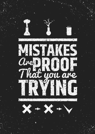inspiring: Mistakes are proof that youre trying motivational inspiring poster on grunge background. Creative vector typographic concept. Illustration