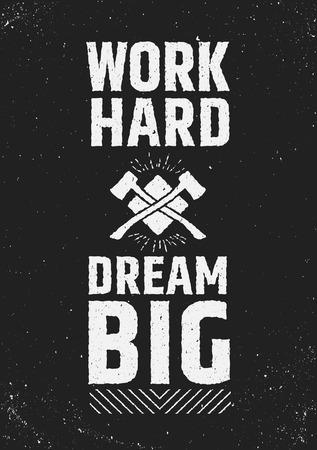 Trabajar duro sueño grande cita inspiradora de motivación en el fondo del grunge. Vector concepto tipográfico. Ilustración de vector