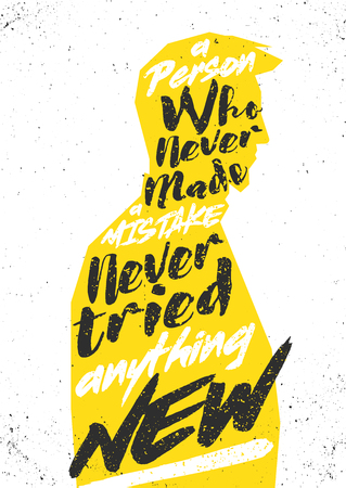 tried: A person who never made a mistake never tried anything new motivational poster. typograhic concept for print, cover, cards or decoration Illustration