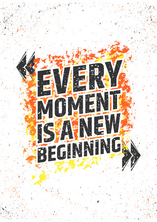 new beginning: Every moment is a new beginning inspirational quote on grunge colorful background. Start with a clean slate typographic concept. poster for print or decorations Illustration
