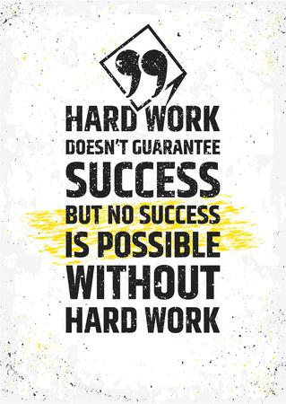 Hard werken is geen garantie voor succes, maar zonder succes mogelijk is zonder het harde werk motieven citaat. Inspirerend poster op verontruste achtergrond. typografische concept.