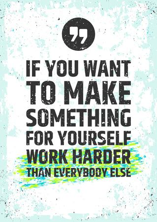 Si usted quiere hacer algo por sí mismo trabajar más duro que los demás. Motivación cita inspiradora en el fondo en dificultades. concpet tipográfica Ilustración de vector