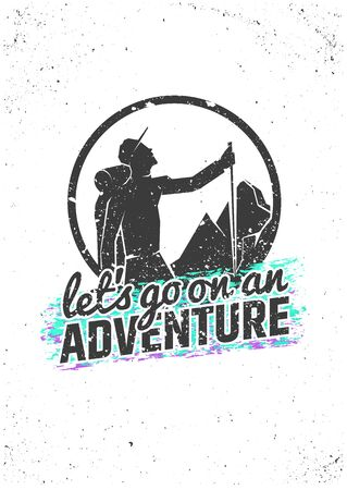 Lets go on an adventure. Hiking inspirational poster on grunge background. typographic concept for t-shirt print, greeting and postal cards Ilustração