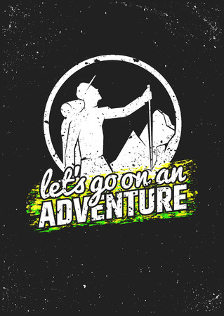 Let's go on an adventure. Hiking inspirational poster on grunge background. Vector typographic concept for t-shirt print, greeting and postal cards.