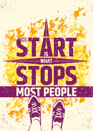The start is what stops most people creative motivational inspiring poster on colorful grungy background. Vector outstanding typographic concept of courage.