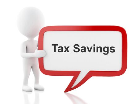 breaks: 3d renderer image. White people with speech bubble that says Tax Savings. Business concept. Isolated white background. Stock Photo
