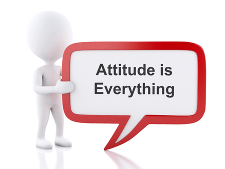 behaving: 3d renderer image. White people with speech bubble that says Attitude is Everything. Business concept. Isolated white background. Stock Photo
