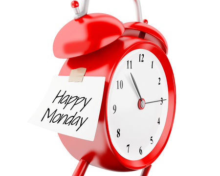 3d illustration. Alarm clock with sticky paper written happy monday. Reminder concept. Isolated white background