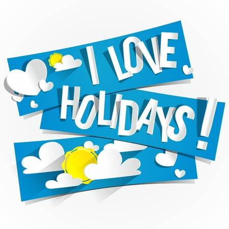 I Love Holidays Banners With Clouds and Sun vector illustration Vector