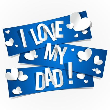 father's: I Love My Dad Banners With Hearts vector illustration Illustration