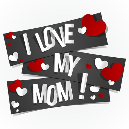 I Love My Mom Banners vector illustration Vector