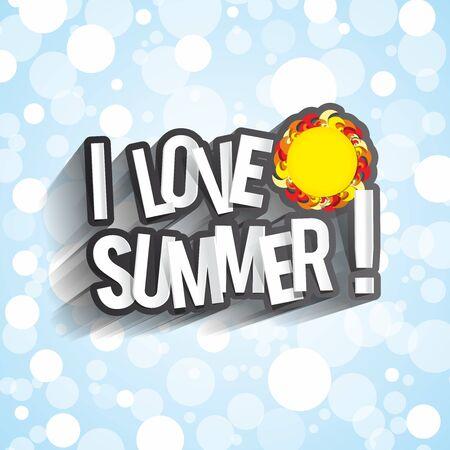 I Love Summer Design With Sun vector illustration Vector
