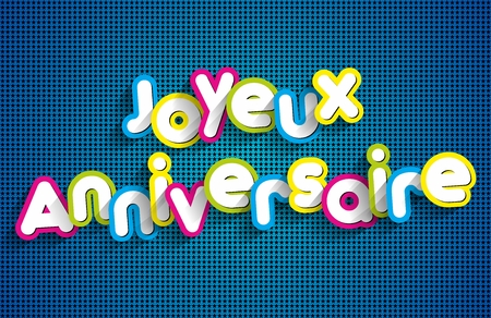 joyeux: Joyeux anniversaire - Happy Birthday in french greeting card on background vector Illustration