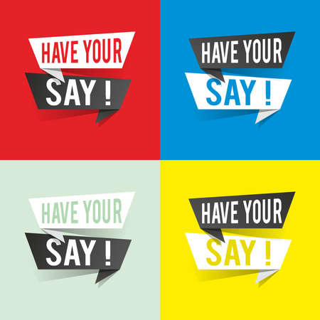 Modern design have your say text on speech bubbles concept. Vector illustration