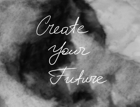 smirch: Dark watercolor background with hand written words Create Your Future.