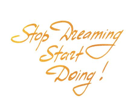 card stop: Inspirational card with quote Stop dreaming start doing.