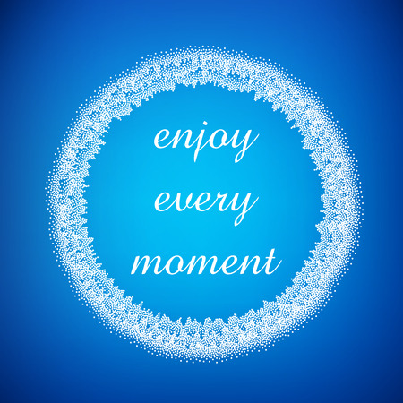 Enjoy every moment. Inspirational quote on blurred background.