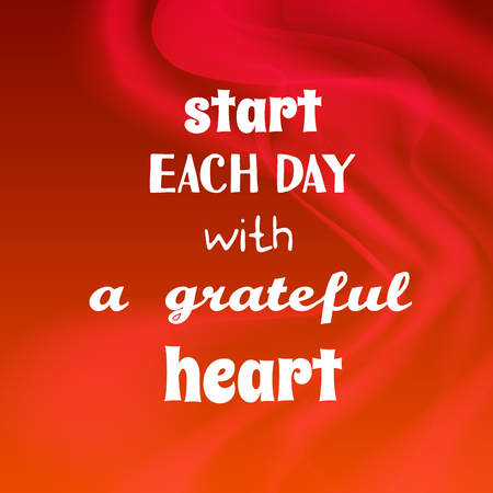 each: Start each day with a grateful heart. Inspirational and motivational quote on red bright background.